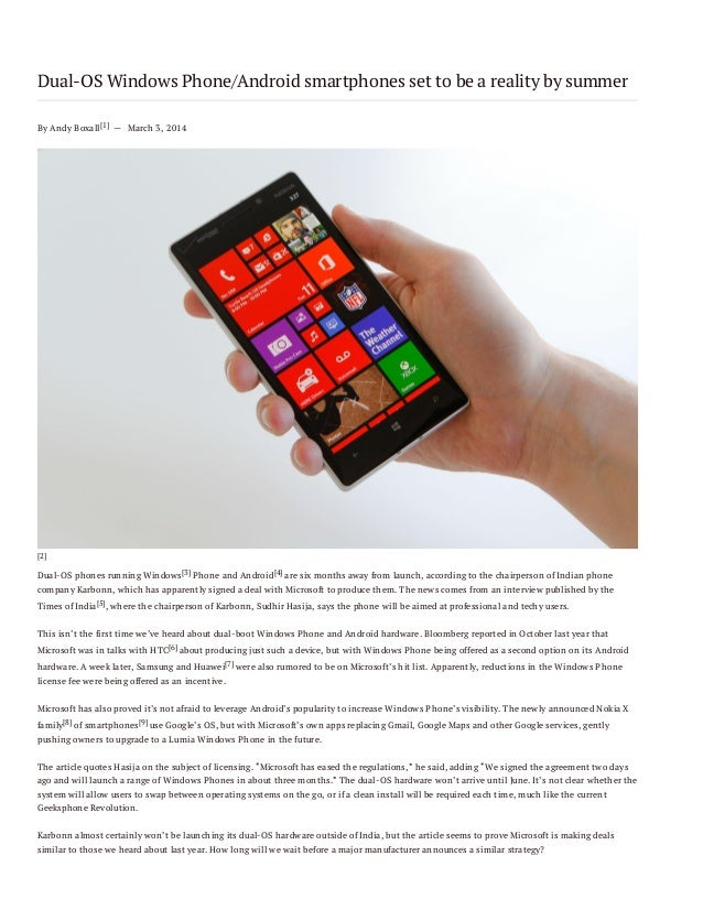 Dual-OS Windows Phone/Android smartphones set to be a reality by summer By Andy Boxall[1] — March 3, 2014  [2]  Dual-OS ph...