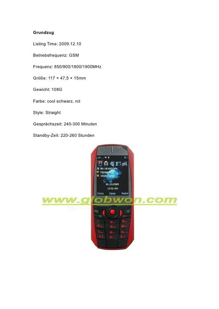 Grundzug  Listing Time: 2009.12.10  Betriebsfrequenz: GSM  Frequenz: 850/900/1800/1900MHz  Größe: 117 × 47,5 × 15mm  Gewic...