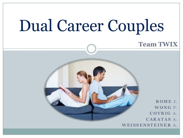 employment and dual career couples Support for dual-career couples these women report that job opportunities for their partner or spouse are important to their own career choices.