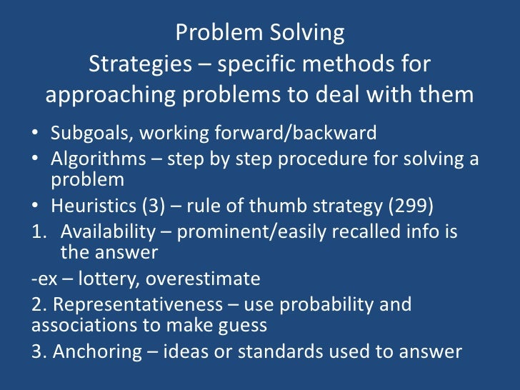 psychology problem solving The problem-solving process involves a number of steps and psychological  strategies, but obstacles can sometimes make it more difficult.