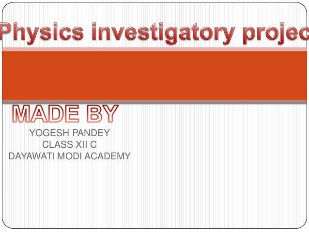 YOGESH PANDEY     CLASS XII CDAYAWATI MODI ACADEMY
