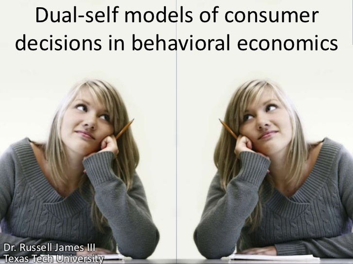 Dual-self models of consumer decisions in behavioral economics<br />Dr. Russell James III<br />University of Georgia<br />