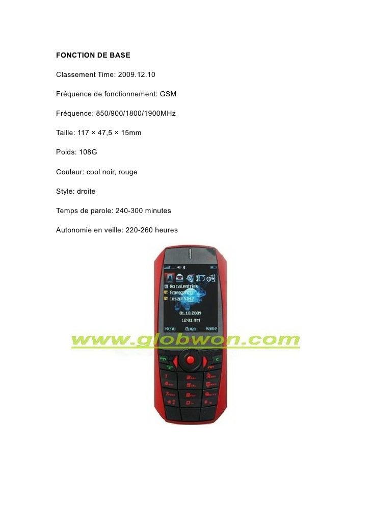 FONCTION DE BASE  Classement Time: 2009.12.10  Fréquence de fonctionnement: GSM  Fréquence: 850/900/1800/1900MHz  Taille: ...