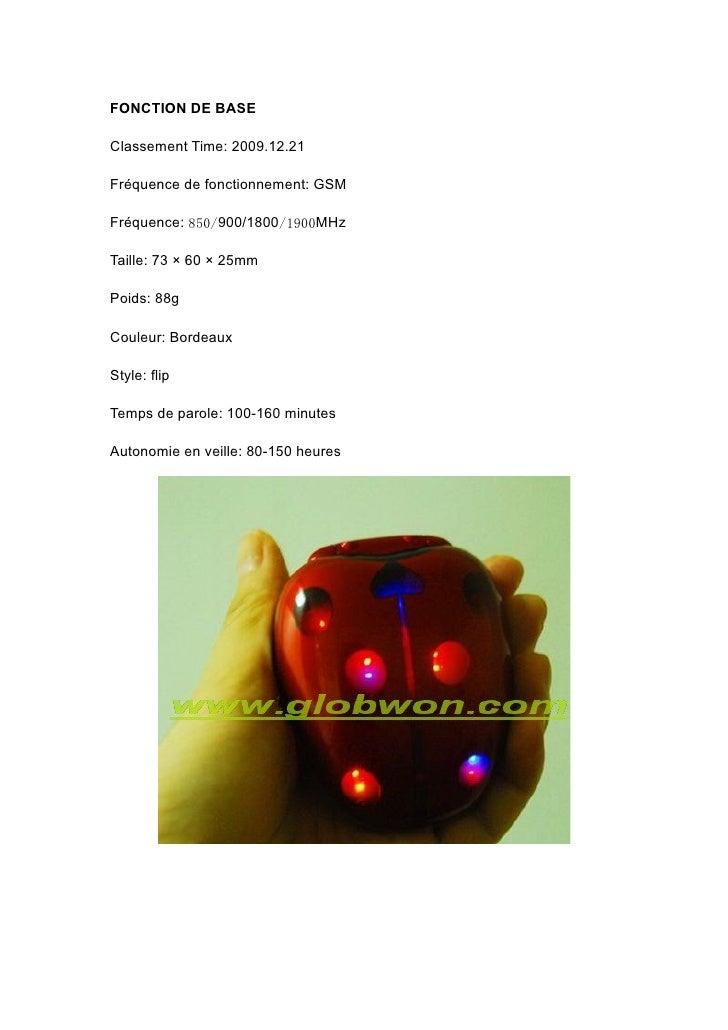 FONCTION DE BASE  Classement Time: 2009.12.21  Fréquence de fonctionnement: GSM  Fréquence: 850/900/1800/1900MHz  Taille: ...
