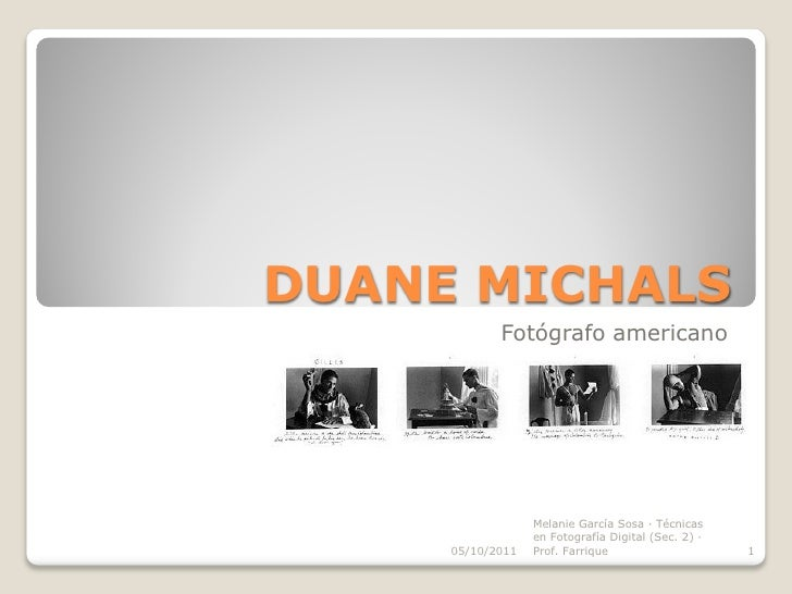 Duane Michals, Photographer (Presentation by: Melanie García-2011-Atlantic University College of PR)