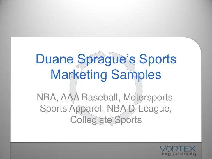 Duane Sprague's Sports Marketing Samples<br />NBA, AAA Baseball, Motorsports,             Sports Apparel, NBA D-League, Co...