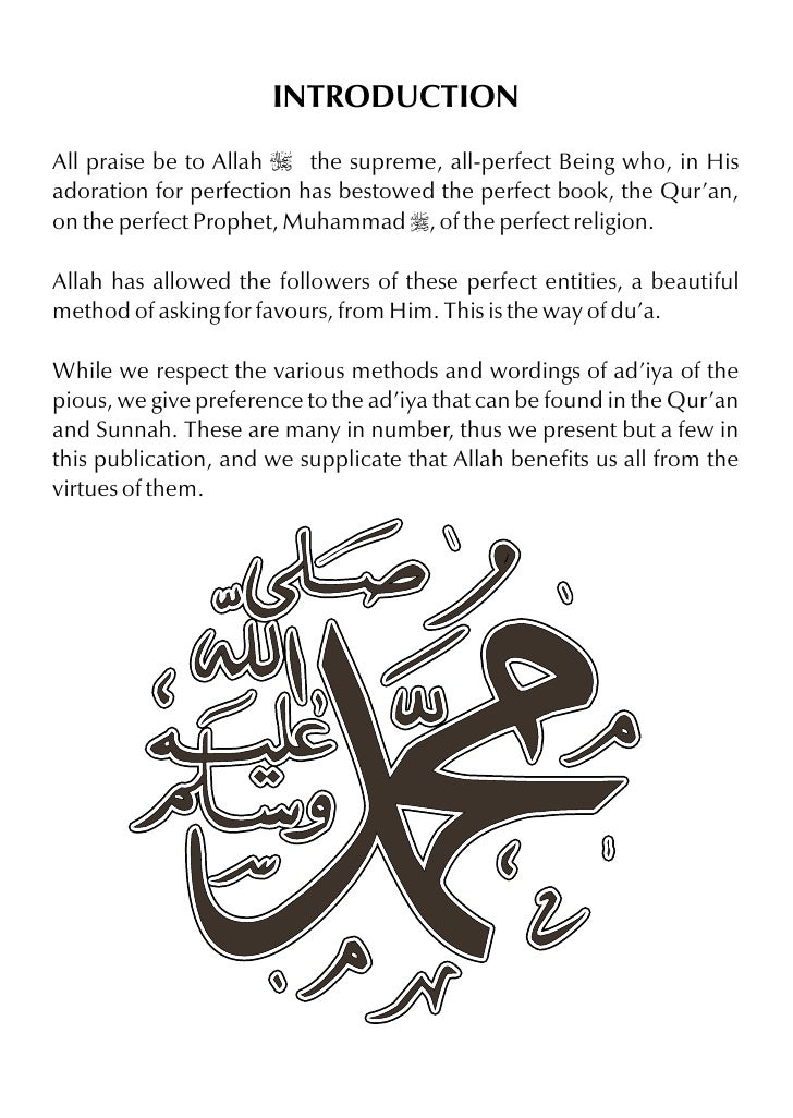 INTRODUCTION All praise be to Allah I the supreme, all-perfect Being who, in His adoration for perfection has bestowed the...