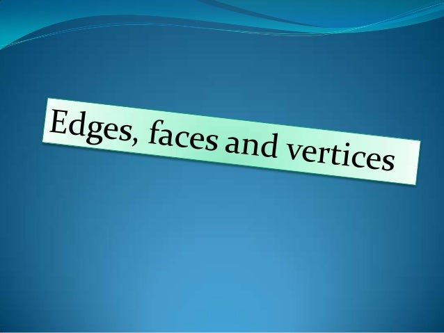 1    How many edges, vertices and    faces have these geometric    solids?      SOLID 1          SOLID2