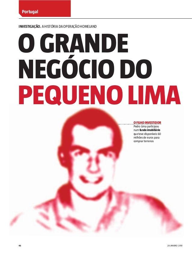 PortugalINVESTIGAÇÃO. A HISTÓRIA DA OPERAÇÃO HOMELANDO GRANDENEGÓCIO DOPEQUENO LIMA                                       ...