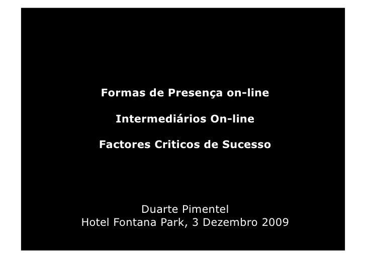 Formas de Presença on-line       Intermediários On-line    Factores Criticos de Sucesso                Duarte Pimentel Hot...