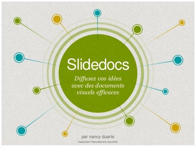 Slidedocs Diffusez vos idées avec des documents visuels efficaces par nancy duarte traduction française eric bouchet