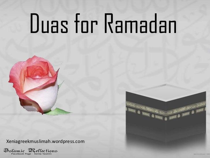 Duas for Ramadan<br />Xeniagreekmuslimah.wordpress.com<br />