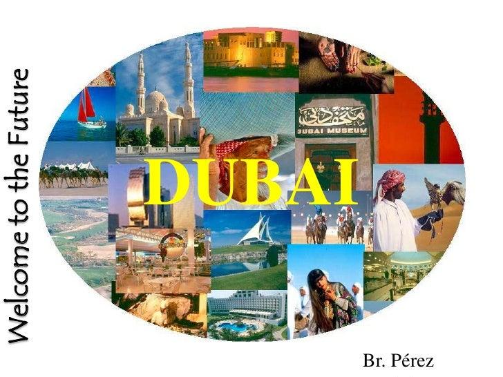 Welcome to the Future                          DUBAI  Br. Pérez