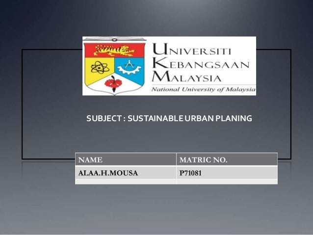SUBJECT : SUSTAINABLE URBAN PLANING