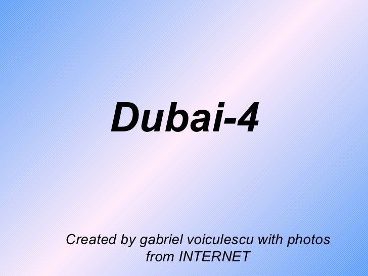 Dubai-4Created by gabriel voiculescu with photos            from INTERNET