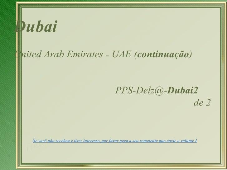 DubaiUnited Arab Emirates - UAE (continuação)                                                 PPS-Delz@-Dubai2            ...
