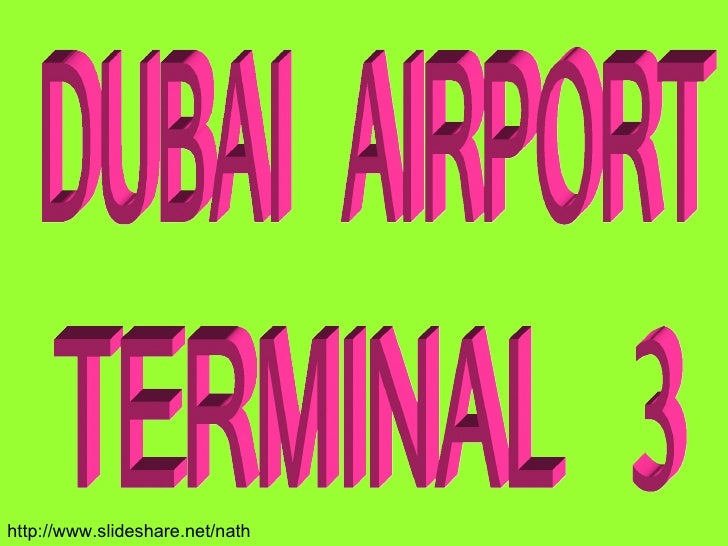 DUBAI AIRPORT TERMINAL 3 http://www.slideshare.net/nath