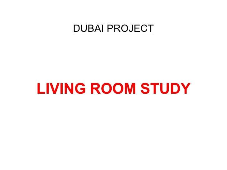 LIVING ROOM STUDY DUBAI PROJECT