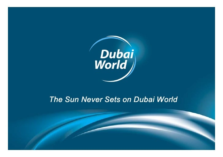 The Sun Never Sets on Dubai World