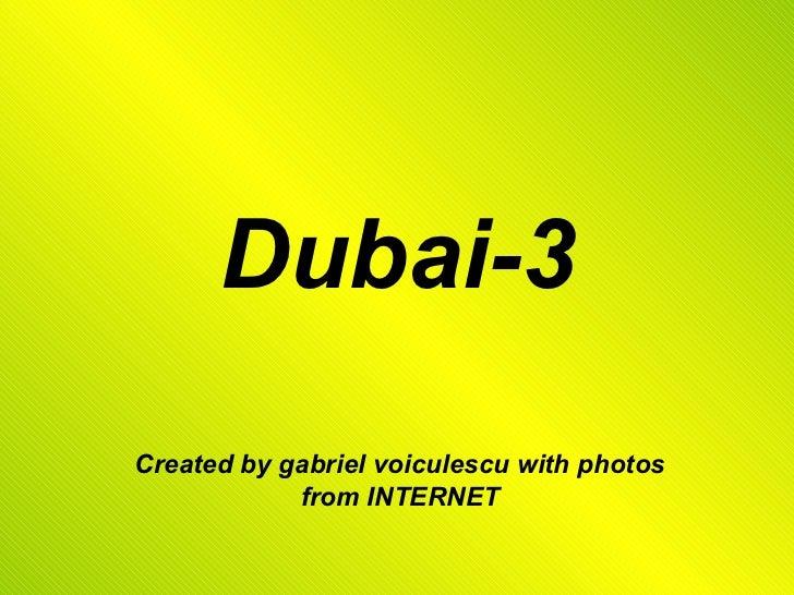 Dubai=3
