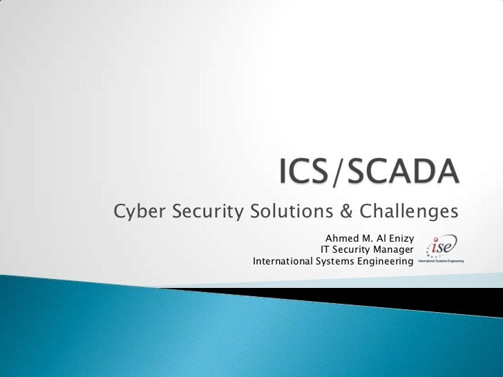 Cyber Security Solutions & Challenges                              Ahmed M. Al Enizy                             IT Securi...