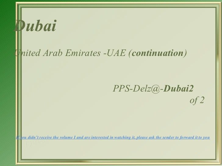 DubaiUnited Arab Emirates -UAE (continuation)                                                       PPS-Delz@-Dubai2      ...