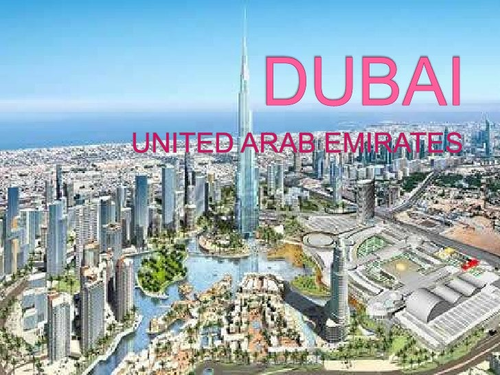DUBAI <br />UNITED ARAB EMIRATES<br />