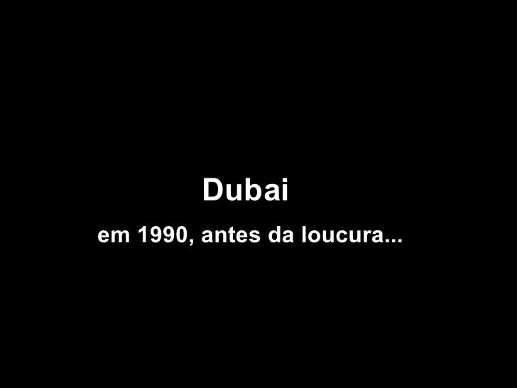 Dubai Loucura