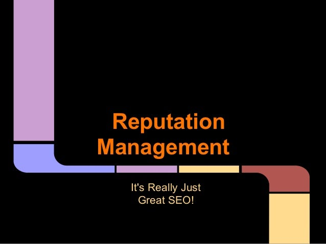 ReputationManagement  Its Really Just    Great SEO!