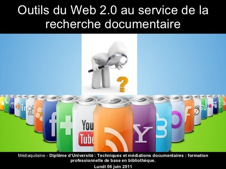 Outils du Web 2.0 au service de la recherche documentaire Médiaquitaine -  Diplôme d'Université: Techniques et médiations...