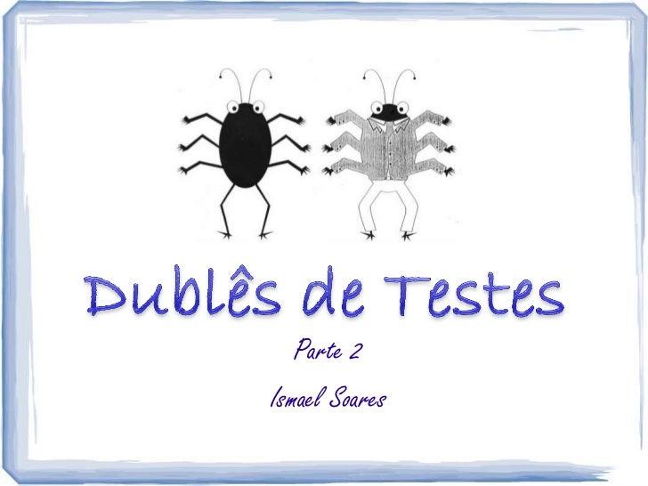 Dubles de Testes - Na Pratica