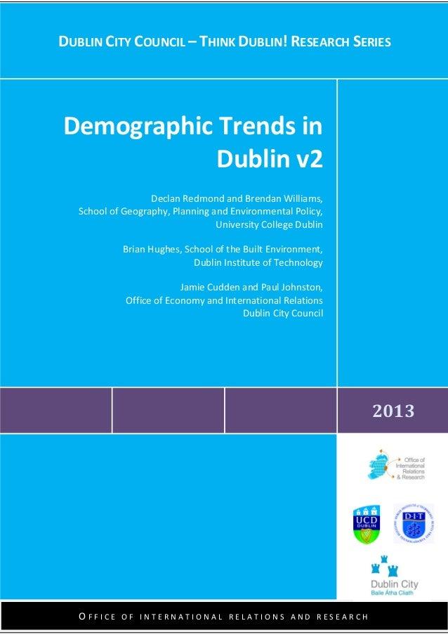 1 May 2010 November 2011 DUBLIN CITY COUNCIL – THINK DUBLIN! RESEARCH SERIES 2013 Demographic Trends in Dublin v2 Declan R...