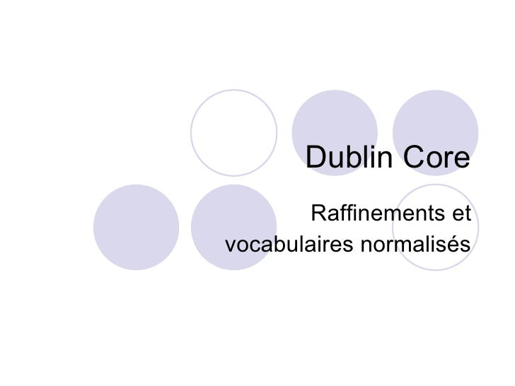 Dublin Core Raffinements et vocabulaires normalisés