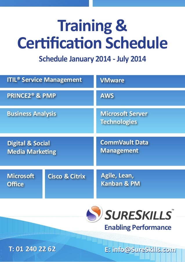 Training & Certification Schedule Schedule January 2014 - July 2014  ITIL® Service Management  VMware  PRINCE2® & PMP  AWS...
