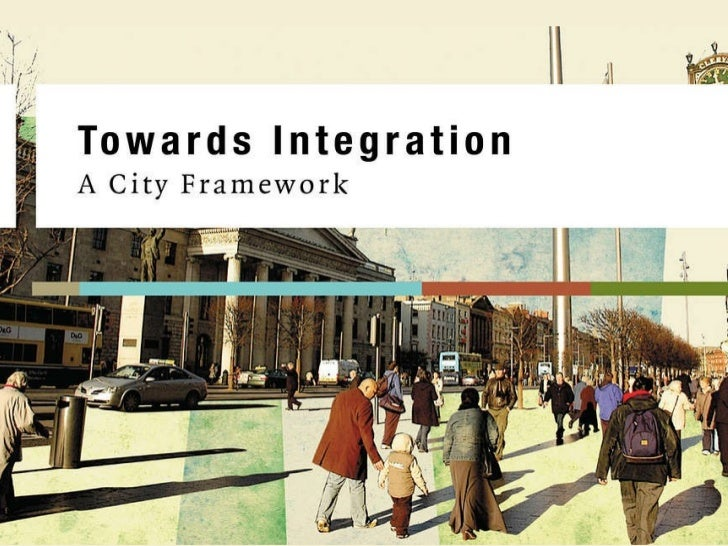 Towards Integration   –  A City Framework
