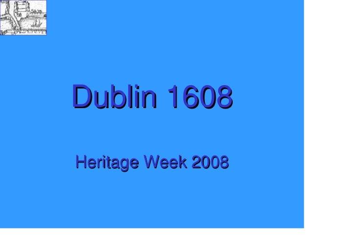 Dublin 1608 Heritage Week 2008
