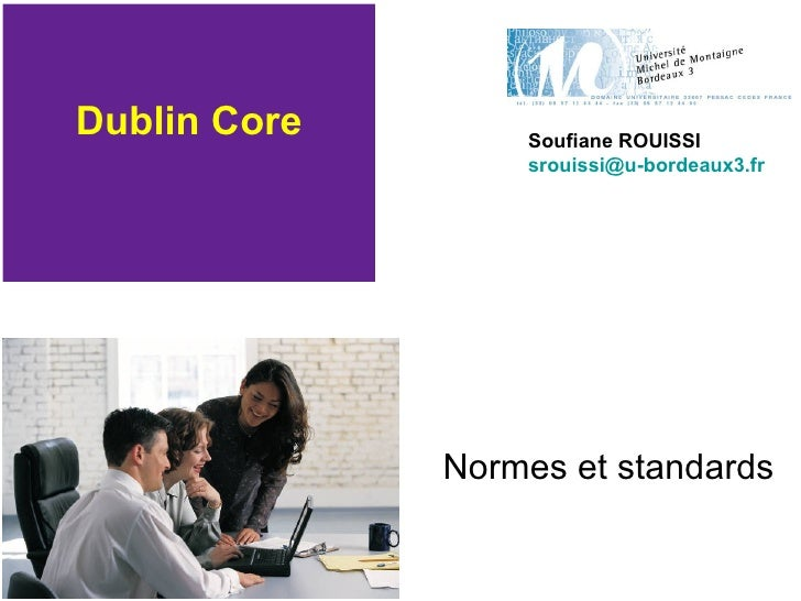 Dublin Core Normes et standards Soufiane ROUISSI [email_address]