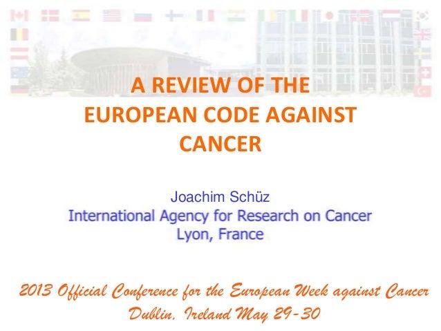 Joachim Schüz - A Review of the European Code against Cancer