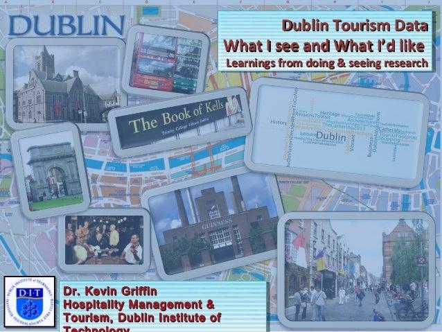 Dublin Tourism DataDublin Tourism DataWhat I see and What I'd likeWhat I see and What I'd likeLearnings from doing & seein...