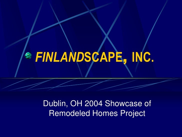 FINLANDSCAPE, INC.    Dublin, OH 2004 Showcase of   Remodeled Homes Project
