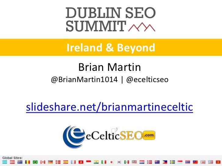 Ireland & Beyond with International SEO - Brian Martin - eCelticSEO - Dublin SEO Summit
