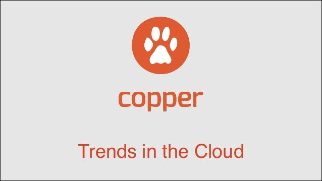 Trends in the Cloud