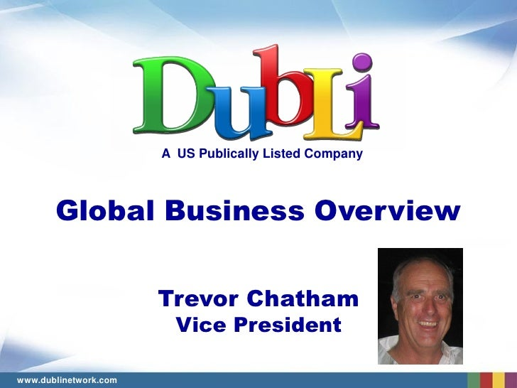 A US Publically Listed Company           Global Business Overview                          Trevor Chatham                 ...
