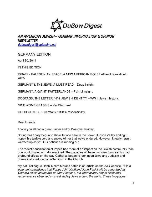 1 AN AMERICAN JEWISH – GERMAN INFORMATION & OPINION NEWSLETTER dubowdigest@optonline.net GERMANY EDITION April 30, 2014 IN...