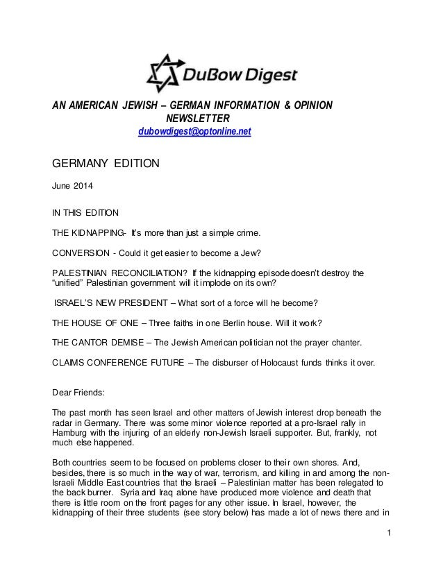 1 AN AMERICAN JEWISH – GERMAN INFORMATION & OPINION NEWSLETTER dubowdigest@optonline.net GERMANY EDITION June 2014 IN THIS...