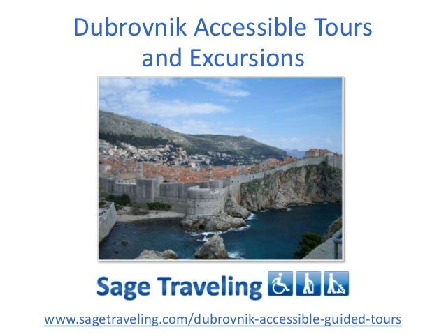 Dubrovnik Accessible Tours and Excursions  www.sagetraveling.com/dubrovnik-accessible-guided-tours