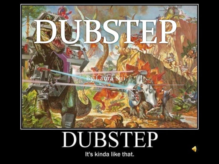 DUBSTEP<br />By Laura Sui<br />