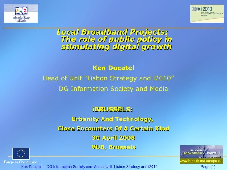 Ken Ducatel (DG Info Society): Local Broadband Policies in Europe - Public Action to Boost Growth and Stimulate Services