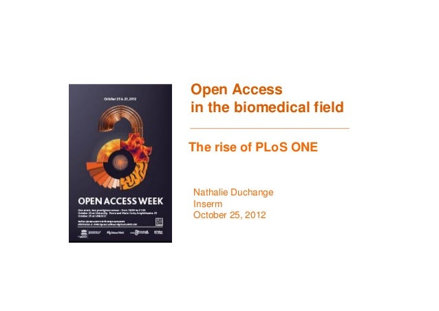 Open Access in the biomedical field - the rise of PloS ONE by Nathalie Duchange