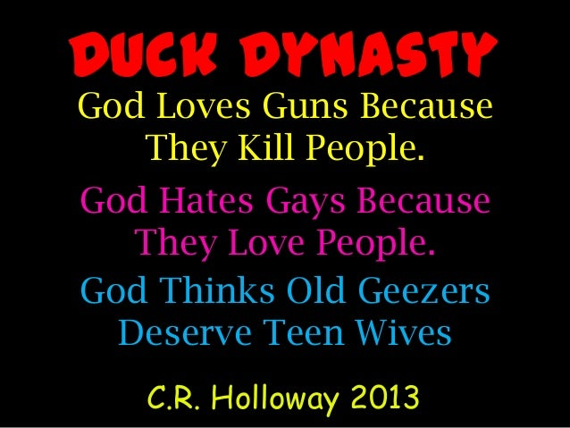 Duck Dynasty-God Loves Guns and Underaged Wives